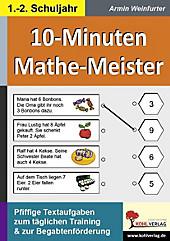 10-Minuten-Mathe-Meister, 1./2. Schulahr. Armin Weinfurter, - Buch - Armin Weinfurter,