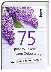 75 gute Wünsche zum Geburtstag