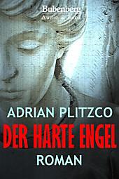 Adrian Plitzco: Der harte Engel - eBook - Adrian Plitzco,