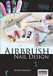 Airbrush Nail Design. Roger Hassler, - Buch - Roger Hassler,