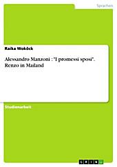 Alessandro Manzoni : I promessi sposi. Renzo in Mailand - eBook - Raika Woköck,
