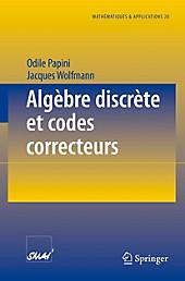 Algèbre discrète et codes correcteurs. Odile Papini, Jacques Wolfmann, - Buch - Odile Papini, Jacques Wolfmann,