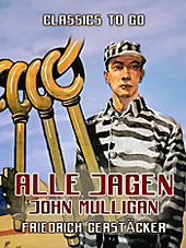 Alle jagen John Mulligan - eBook - Friedrich Gerstäcker,