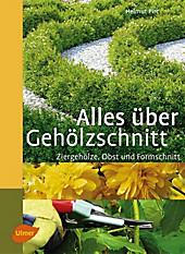 Alles über Gehölzschnitt - eBook - Helmut Pirc,