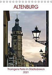 Altenburg - Thüringens Perle im Städtedreieck Leipzig-Chemnitz-Gera (Tischkalender 2021 DIN A5 hoch) - Kalender - Boris Robert,