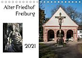 Alter Friedhof Freiburg (Tischkalender 2021 DIN A5 quer)