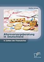 Altersvorsorgeberatung in Deutschland in Zeiten der Finanzkrise - eBook - Stefan Grimm,