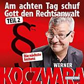 Am achten Tag schuf Gott den Rechtsanwalt - - eBook - Werner Koczwara,