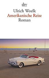 Amerikanische Reise - eBook - Ulrich Woelk,