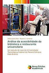 Análise da acessibilidade da biblioteca e restaurante universitário. Rayana C. Conterno, Daiane Joana Riva, - Buch - Rayana C. Conterno, Daiane Joana Riva,