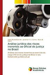 Análise jurídica dos riscos inerentes ao Oficial de Justiça no Brasil. Jonathan P. G. Carmo, Bruno B. Aguiar, Andre Pedrolli Serretti, - Buch - Jonathan P. G. Carmo, Bruno B. Aguiar, Andre Pedrolli Serretti,