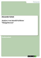 Analyse von Arnold Gehlens