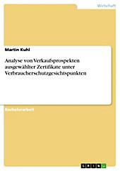 Analyse von Verkaufsprospekten ausgewählter Zertifikate unter Verbraucherschutzgesichtspunkten - eBook - Martin Kuhl,