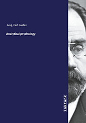 Analytical psychology. Carl Gustav Jung, - Buch - Carl Gustav Jung,