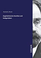 Angelsächsische Homilien und Heiligenleben. Bruno Assmann, - Buch - Bruno Assmann,