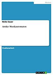 Antike Musikautomaten - eBook - Heike Sauer,