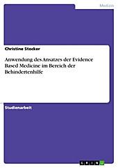 Anwendung des Ansatzes der  Evidence Based Medicine  im Bereich der Behindertenhilfe - eBook - Christine Stocker,