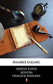Arsène Lupin kontra Herlock Sholmès - eBook - Maurice Leblanc,