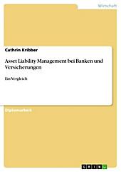 Asset Liability Management bei Banken und Versicherungen - Ein Vergleich - eBook - Cathrin Kribber,