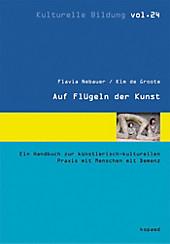 Auf Flügeln der Kunst - eBook - Flavia Nebauer, Kim de Groote,