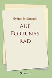 Auf Fortunas Rad - eBook - György Ferdinandy,