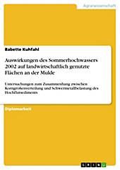 Auswirkungen des Sommerhochwassers 2002 auf landwirtschaftlich genutzte Flächen an der Mulde - eBook - Babette Kuhfahl,