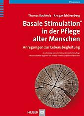 Basale Stimulation® in der Pflege alter Menschen - eBook - Thomas Buchholz, Ansgar Schürenberg,