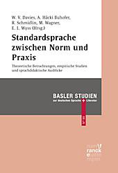 Basler Studien zur deutschen Sprache und Literatur: Standardsprache zwischen Norm und Praxis - eBook