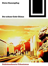 Bauwelt Fundamente: 142 Der urbane Code Chinas - eBook - Dieter Hassenpflug,