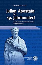 Beihefte zum Euphorion: 108 Julian Apostata im 19. Jahrhundert - eBook - Franziska Feger,