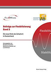 Beiträge zur Flexibilisierung: 3 Die neue Rolle der Zeitarbeit in Deutschland - eBook - Lutz Bellmann, Manfred Bornewasser, Ricarda B. Bouncken,