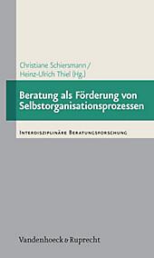 Beratung als Förderung von Selbstorganisationsprozessen - eBook - Heinz-Ulrich Thiel, Christiane Schiersmann,