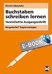 Bergedorfer Kopiervorlagen: Buchstaben schreiben lernen - VA - eBook - Kirstin Jebautzke,