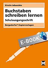 Bergedorfer Kopiervorlagen: Buchstaben schreiben lernen - SAS - eBook - Kirstin Jebautzke,