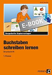 Bergedorfer Kopiervorlagen: Buchstaben schreiben lernen - Druckschrift - eBook - Kirstin Jebautzke,