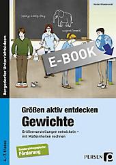 Bergedorfer Unterrichtsideen: Größen aktiv entdecken: Gewichte - eBook - Heide Hildebrandt,