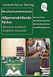 Berufsschulwörterbuch für allgemeinbildende Fächer Deutsch-Arabisch / Arabisch-Deutsch. Interkultura Verlag, - Buch - Interkultura Verlag,