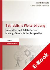 Betriebliche Weiterbildung - eBook - Katharina Feistel, Bernd Dewe,