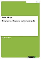 Bewerten und Zensieren im Sportunterricht - eBook - Daniel Klumpp,
