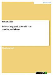 Bewertung und Auswahl von Auslandsmärkten - eBook - Timo Kaiser,