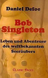 Bob Singleton. Daniel Defoe, - Buch - Daniel Defoe,