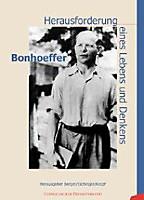 Bonhoeffer. Herausforderung eines Lebens und Denkens.  - Buch