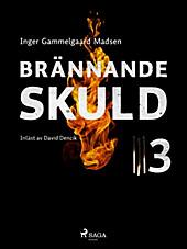 Brännande skuld: Avsnitt 3 - eBook - Inger Gammelgaard Madsen,