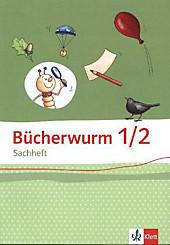 Bücherwurm Sachheft, Ausgabe Brandenburg, Sachsen-Anhalt und Thüringen: 1./2. Schuljahr, Sachheft