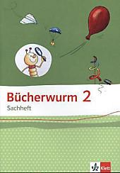 Bücherwurm Sachheft, Ausgabe Brandenburg, Sachsen-Anhalt und Thüringen: 2. Schuljahr, Arbeitsheft