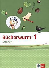 Bücherwurm Sachheft, Ausgabe Brandenburg, Sachsen-Anhalt und Thüringen: 1. Schuljahr, Arbeitsheft