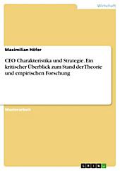 CEO Charakteristika und Strategie. Ein kritischer Überblick zum Stand der Theorie und empirischen Forschung - eBook - Maximilian Höfer,