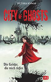 City of Ghosts - Die Geister, die mich riefen - eBook - Victoria Schwab,