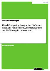 Cloud Computing - Analyse des Einflusses von nicht-funktionalen Anforderungen bei der Einführung in Unternehmen - eBook - Benedikt Höckmayr,