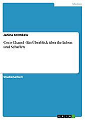 Coco Chanel - Ein Überblick über ihr Leben und Schaffen - eBook - Janina Kremkow,